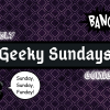 Seriously Geeky Sundays are Back!